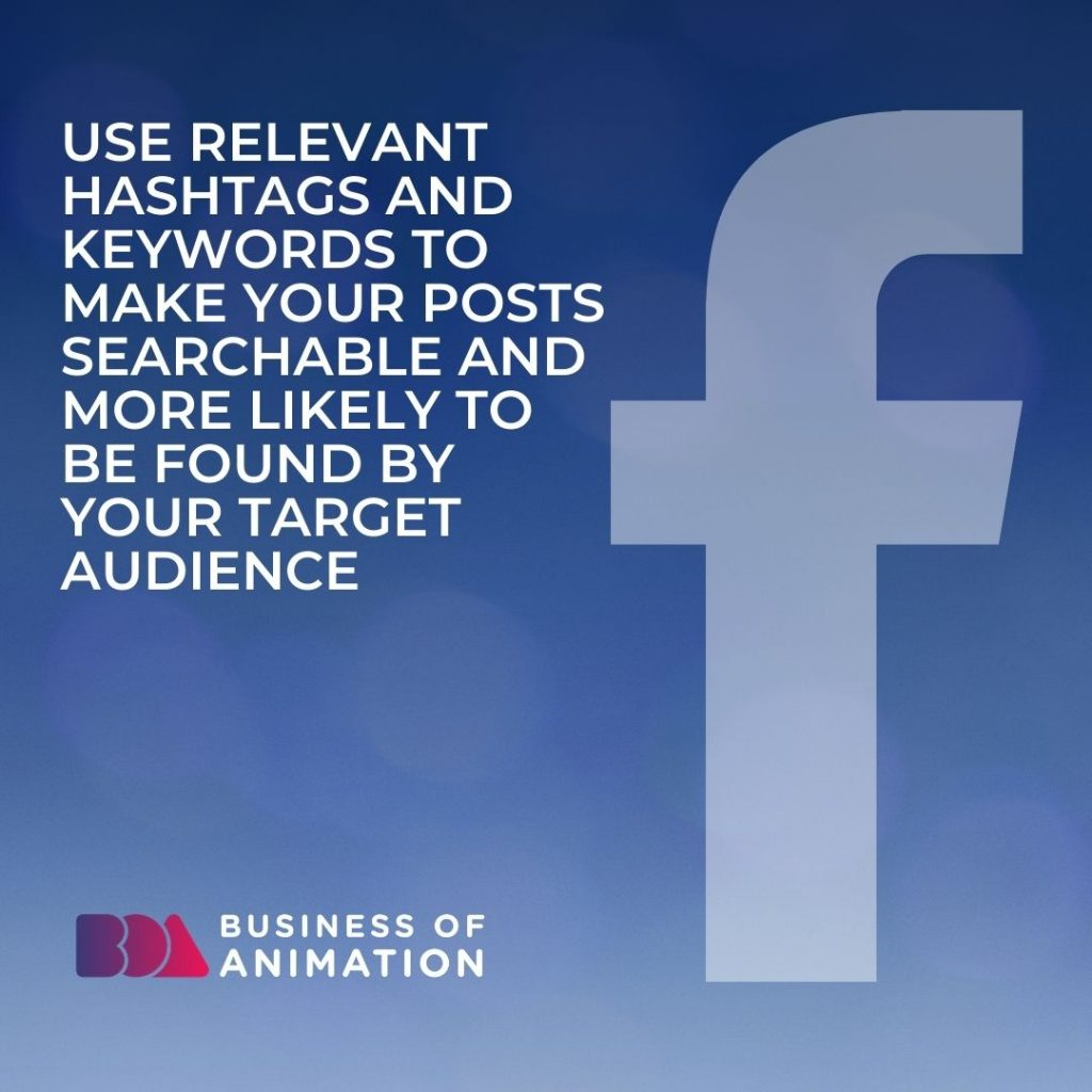 Use Relevant Hashtags and Keywords to Make Your Posts Searchable and More Likely to Be Found By Your Target Audienc