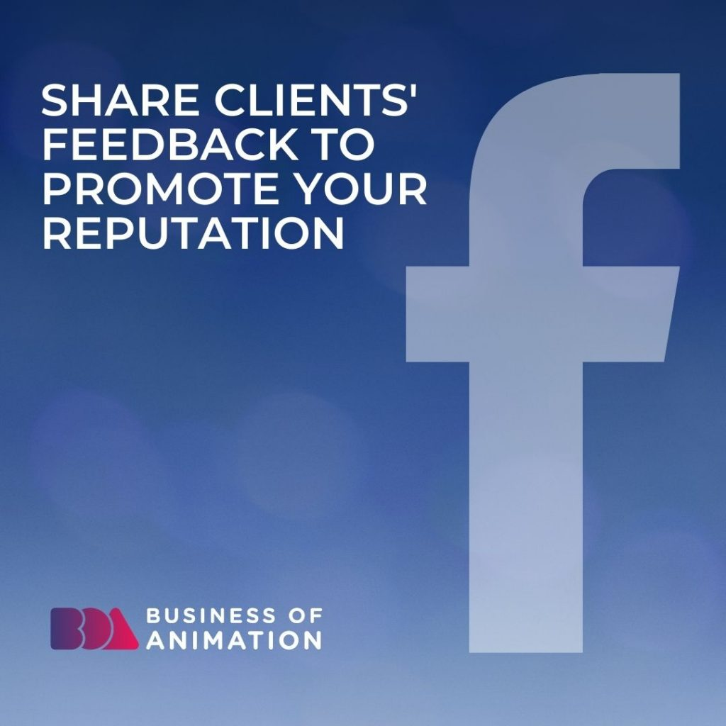 Share Clients' Feedback to Promote Your Reputation