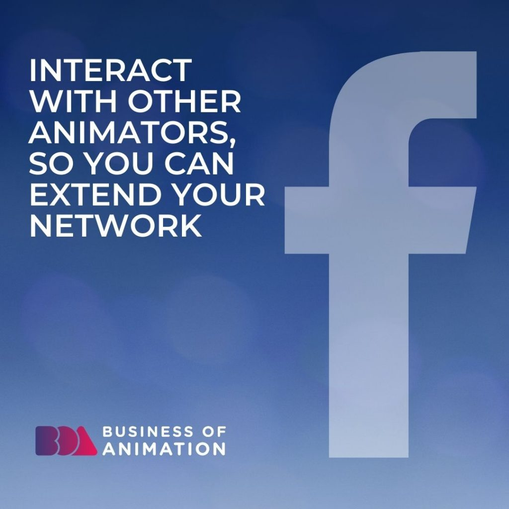 Interact With Other Animators, So You Can Extend Your Network