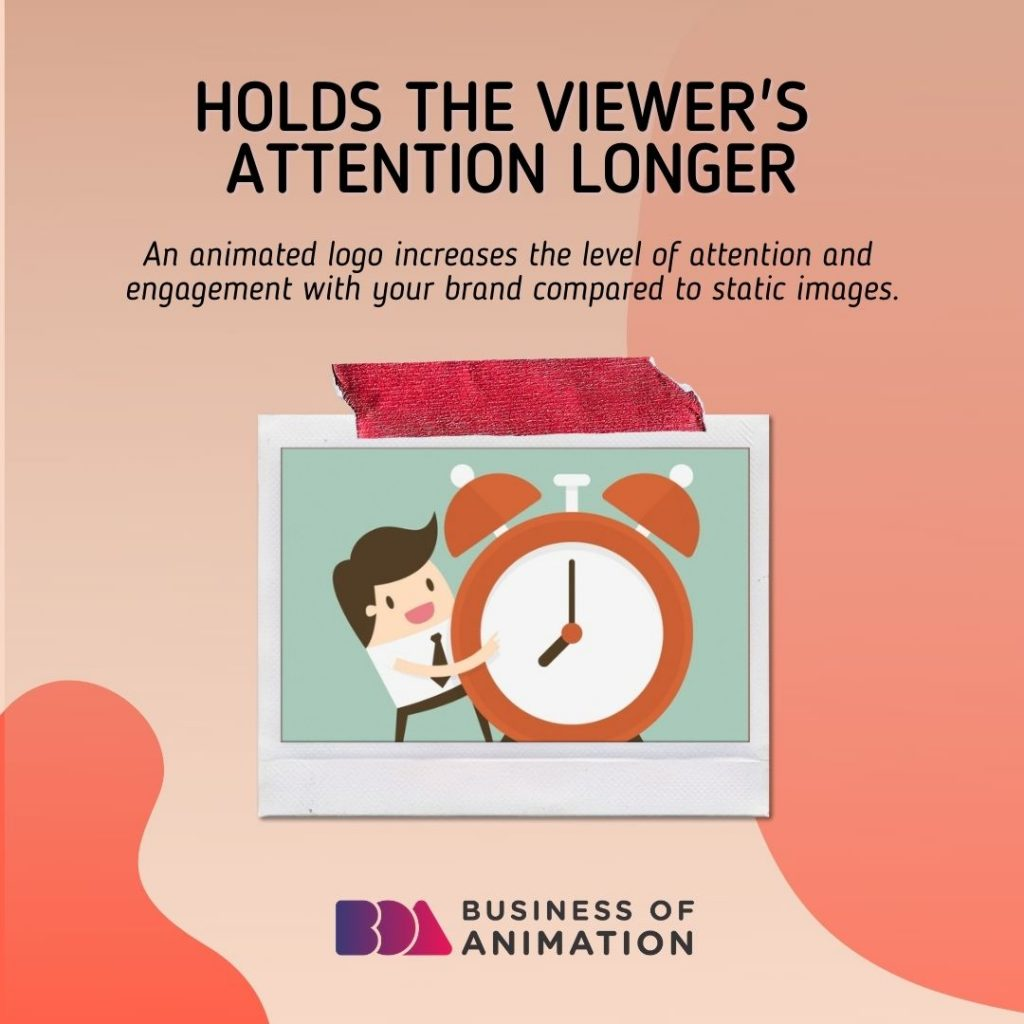 Holds the Viewer's Attention Longer