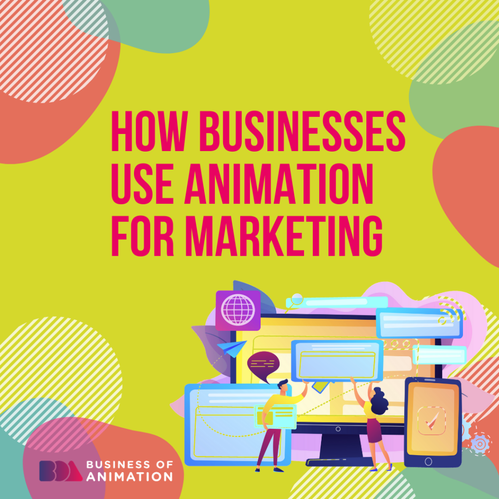 How Businesses Use Animation for Marketing