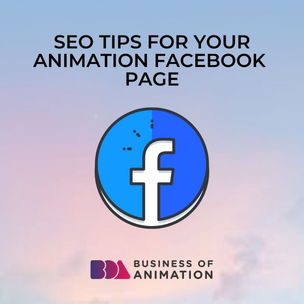 SEO Tips For Your Animation Facebook Page