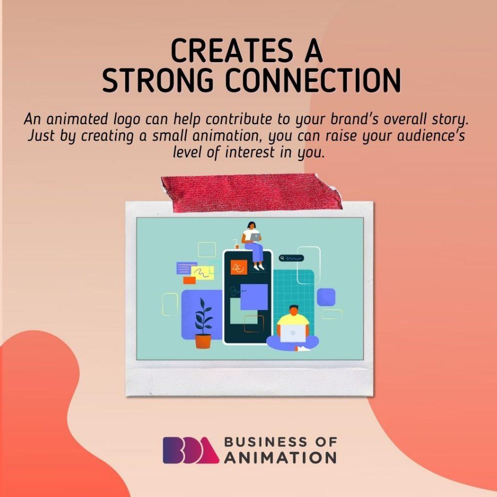 Creates a Strong Connection