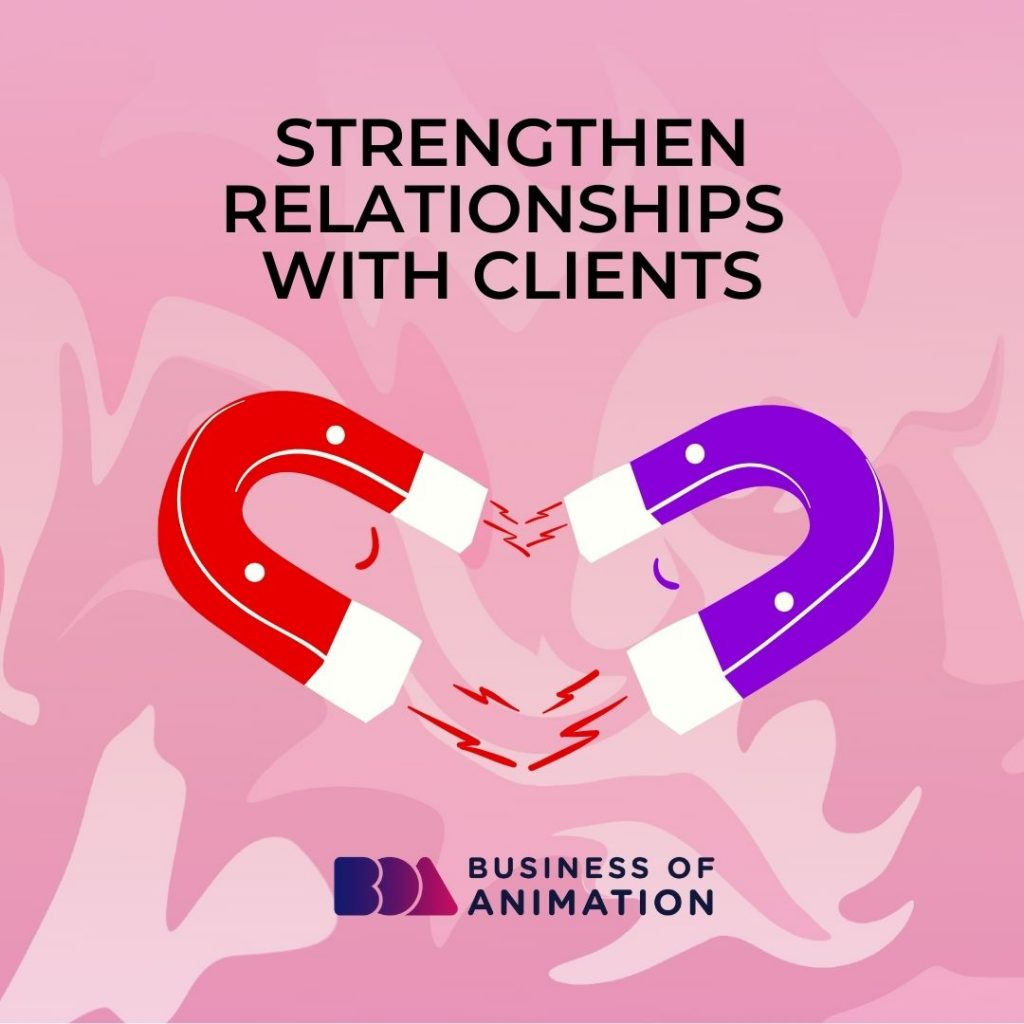 Strengthen Relationships With Clients