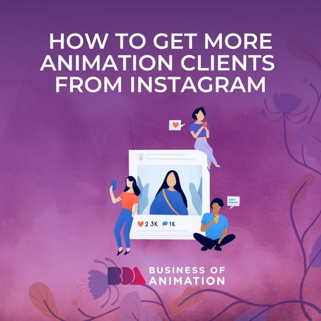 How to Get More Animation Clients from Instagram