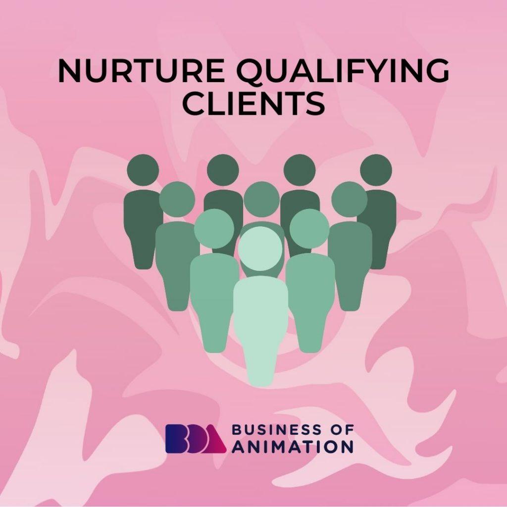 Nurture Qualifying Clients
