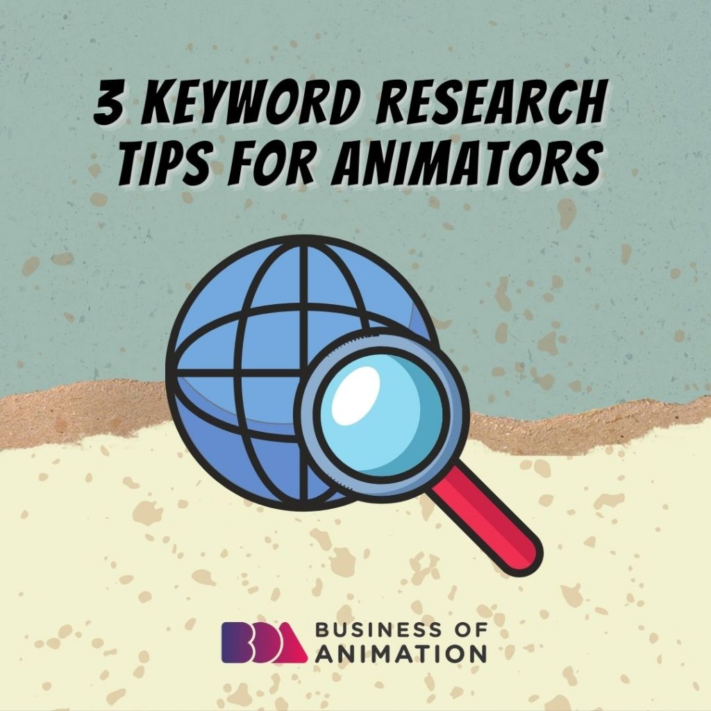 3 Keyword Research Tips for Animators