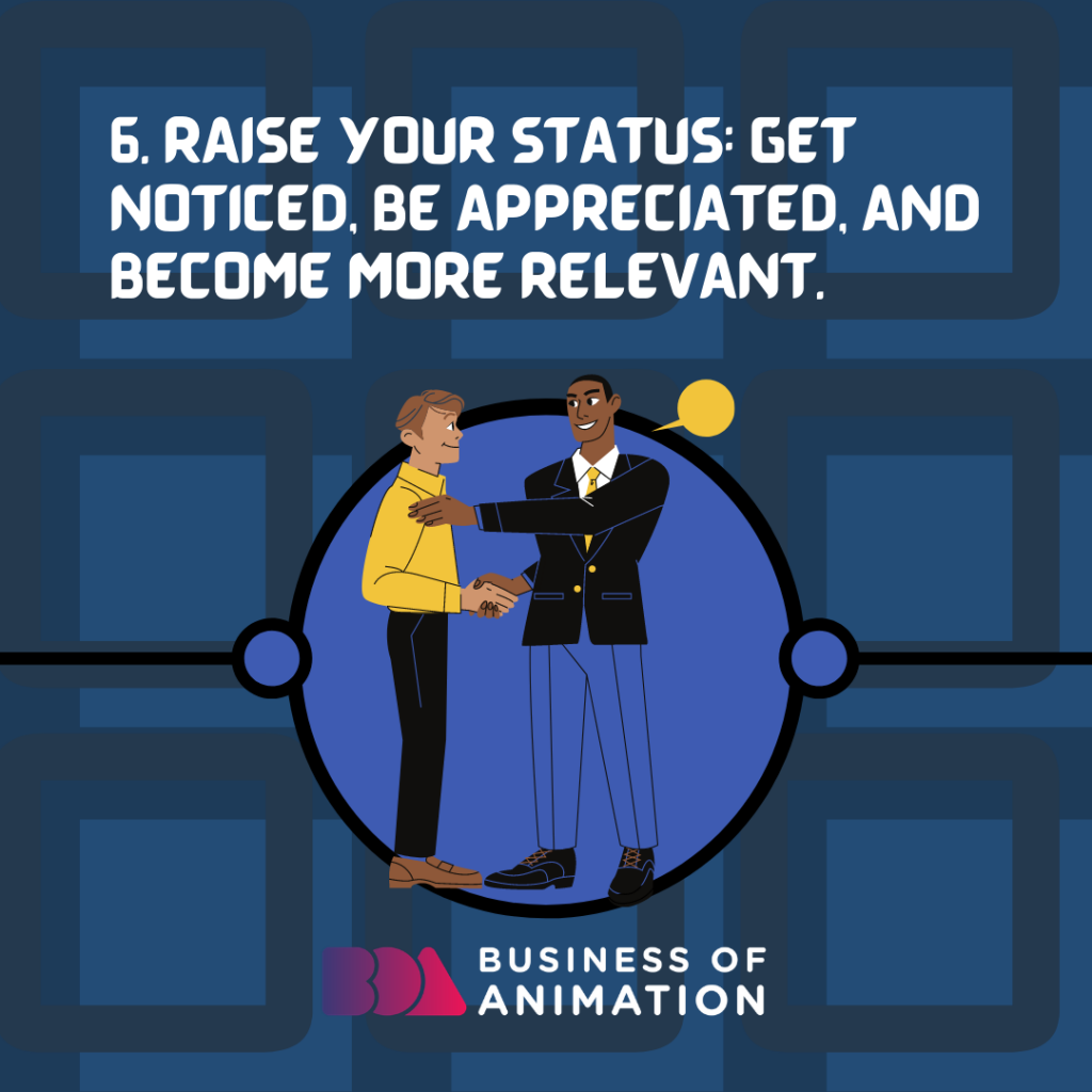 Raise your status: get noticed, be appreciated, and become more relevant