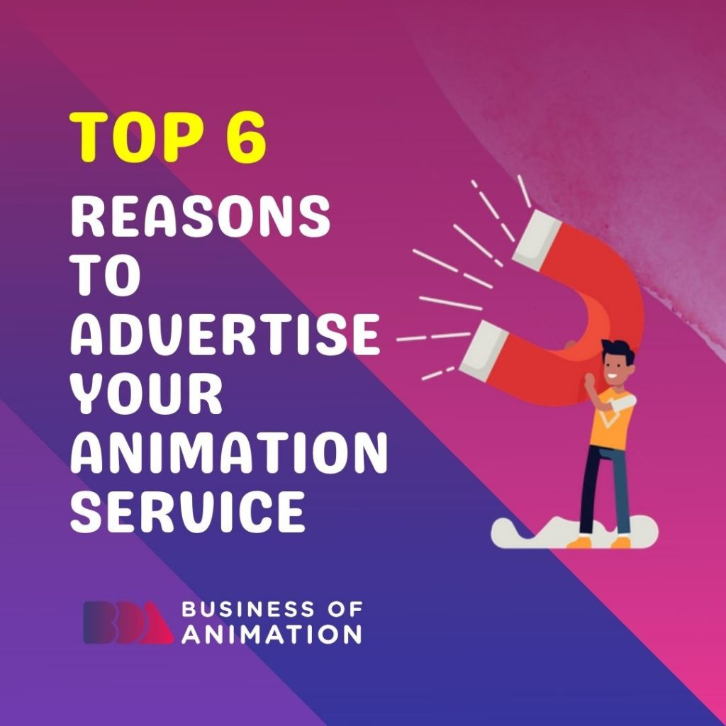 Top 6 Reasons to Advertise Your Animation Service