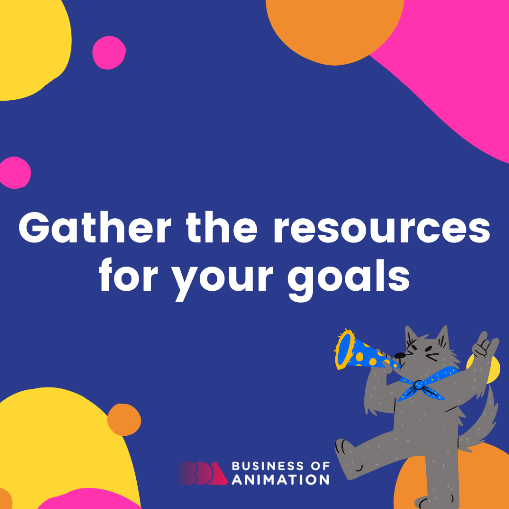 Gather the resources for your goals