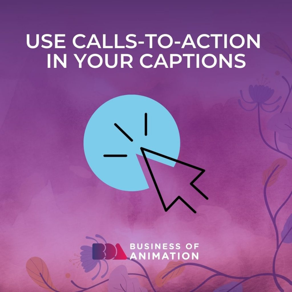 Use Calls-to-Action In Your Captions