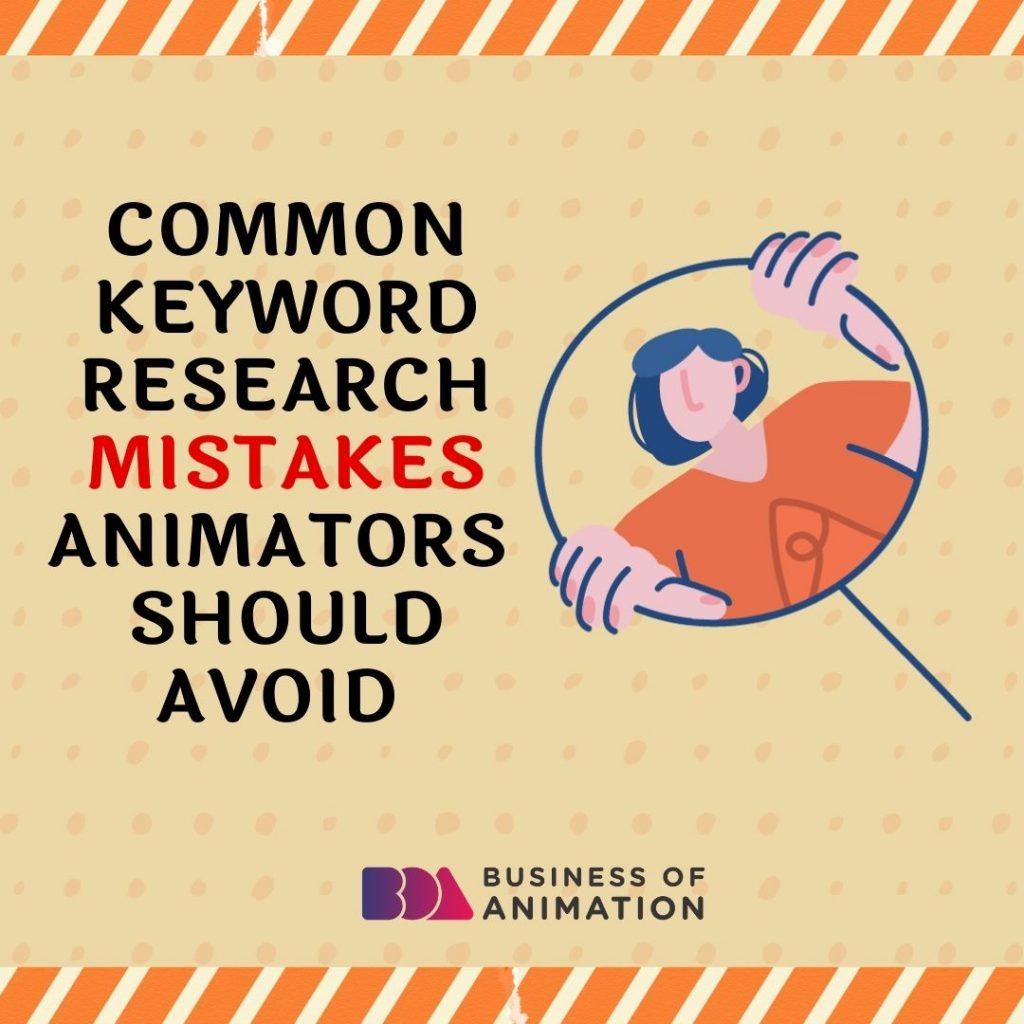 Common Keyword Research Mistakes Animators Should Avoid