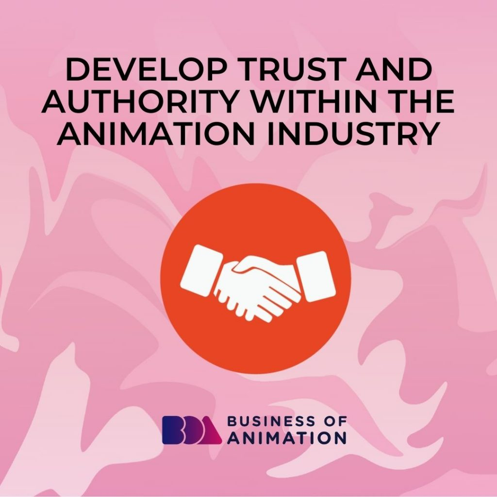 Develop Trust and Authority Within the Animation Industry