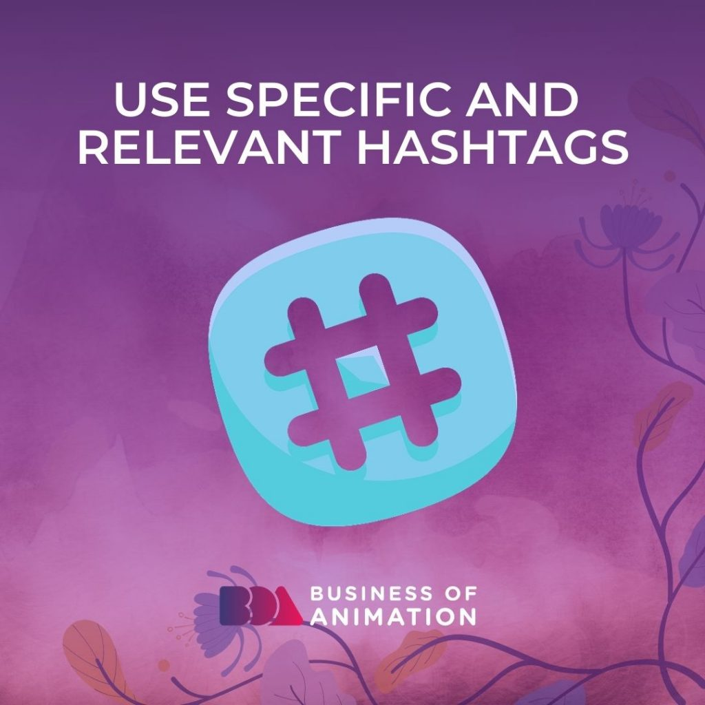 Use Specific and Relevant Hashtags