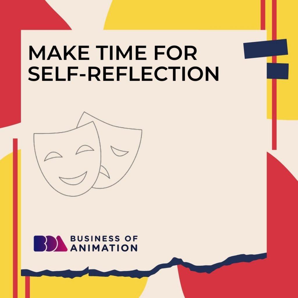 Make Time for Self-Reflection