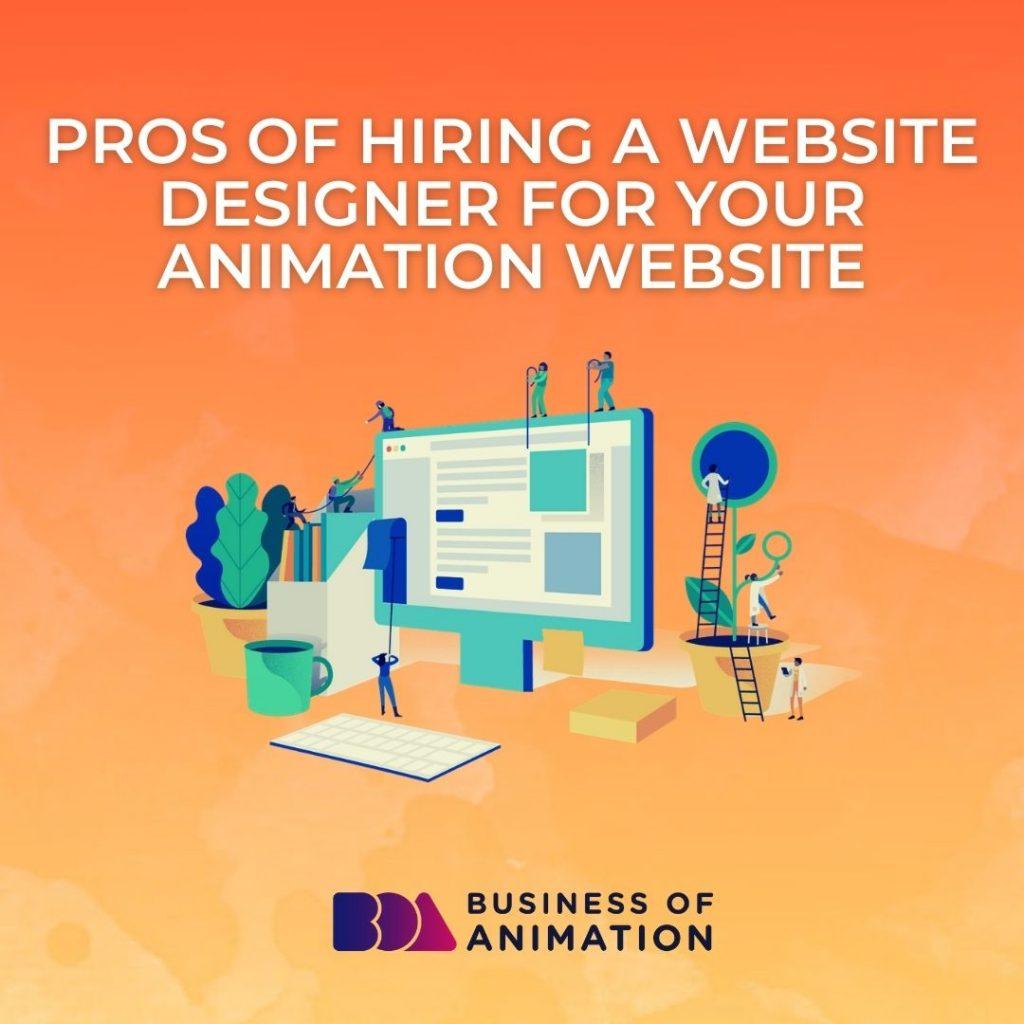 Pros of Having a Website Designer For Your Animation Website