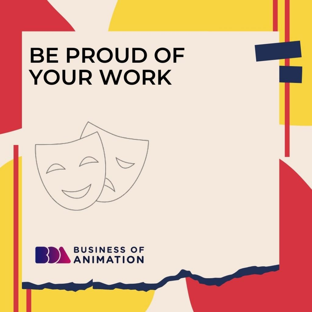 Be Proud of Your Work
