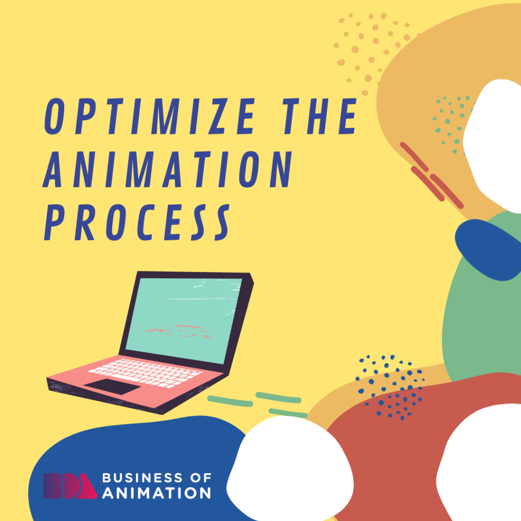 Optimize the Animation Process