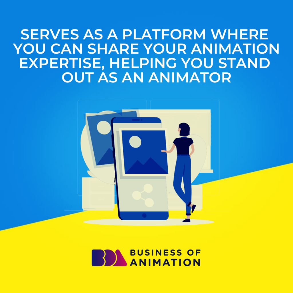 Serves as a Platform Where You Can Share Your Animation Expertise, Helping You Stand Out as an Animator