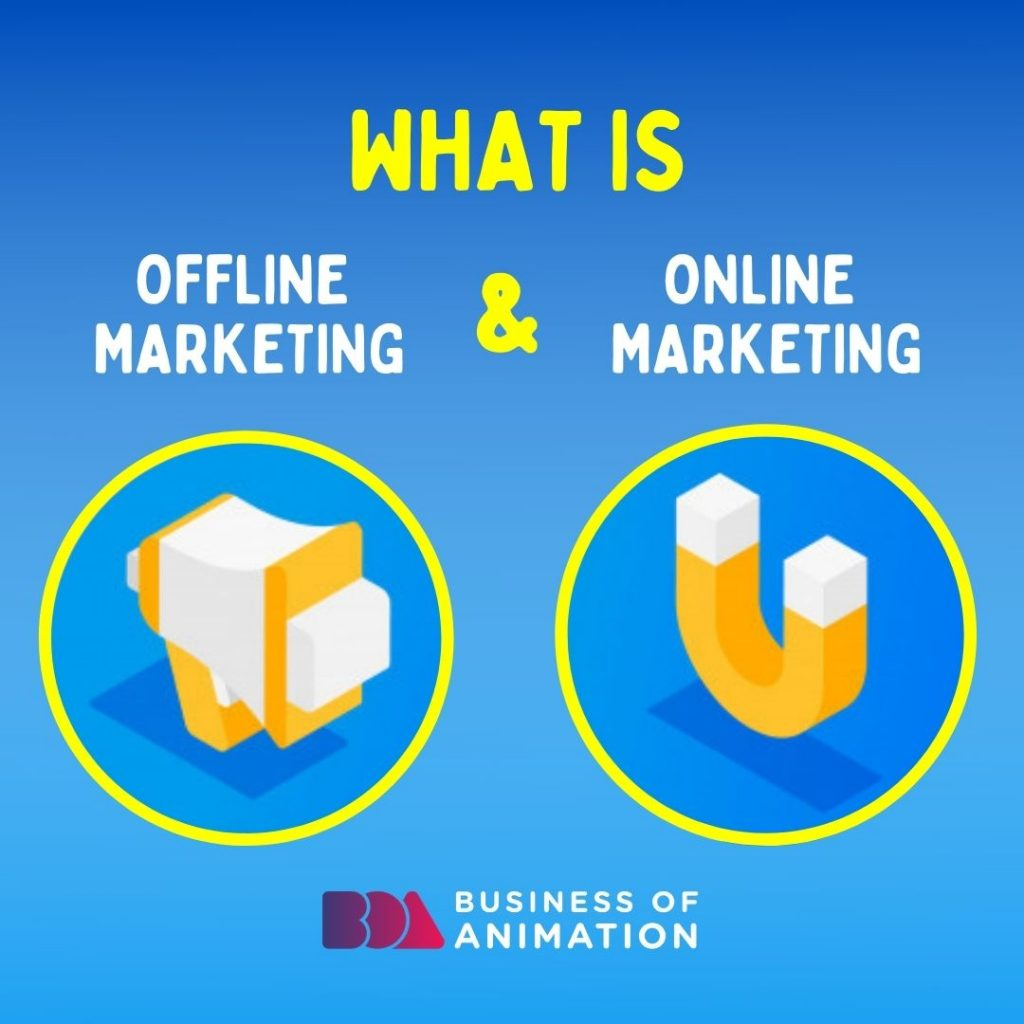 What Is Offline Marketing and Online Marketing
