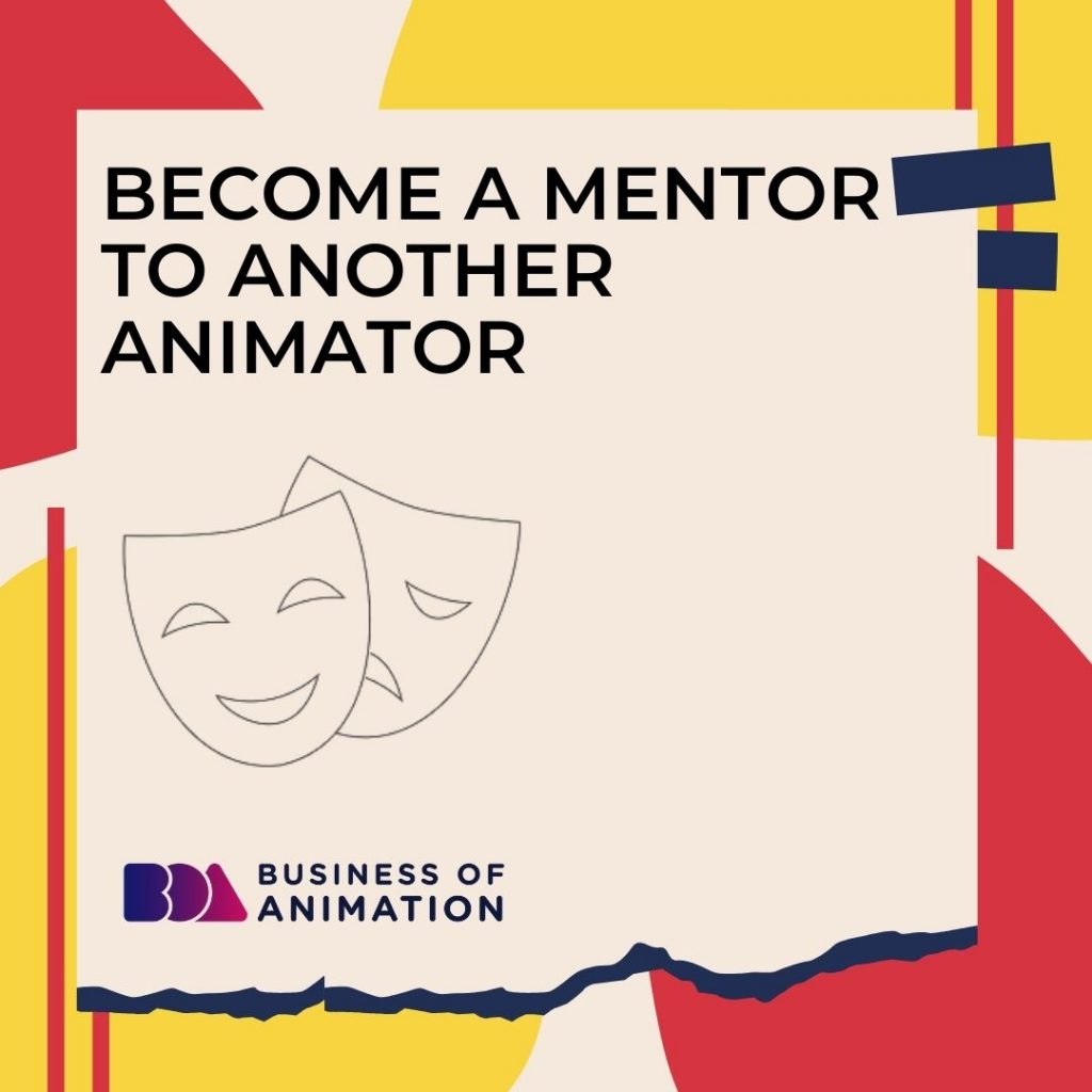 Become a Mentor to Another Animator