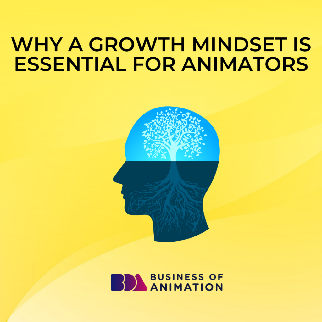 Why a Growth Mindset Is Essential for Animators