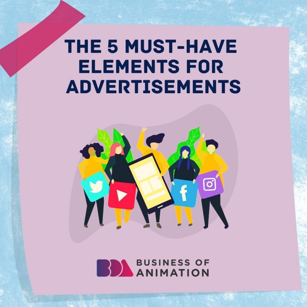The 5 Must-Have Elements for Advertisements