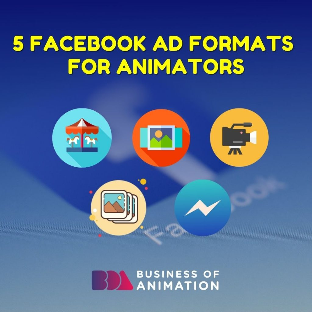 5 Facebook Ad Formats for Animators