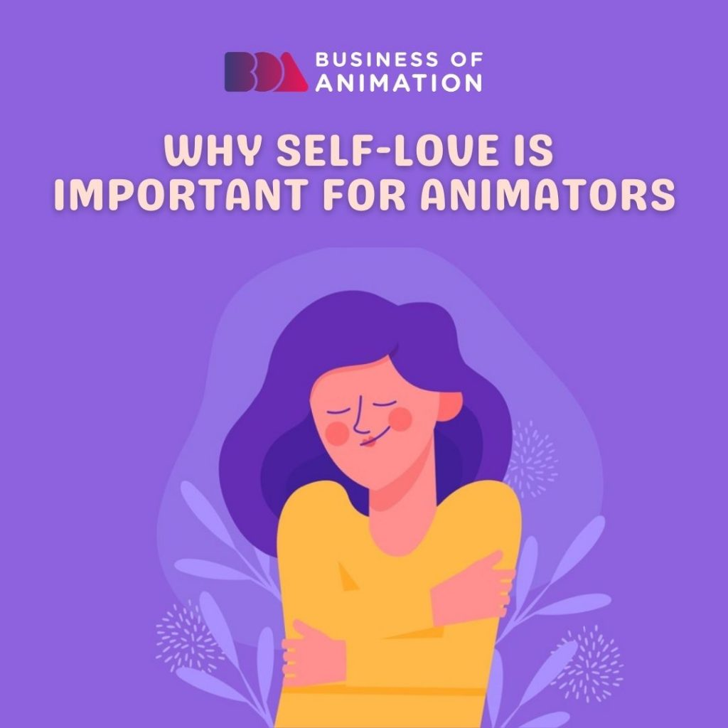 Why Self-Love is Important for Animators