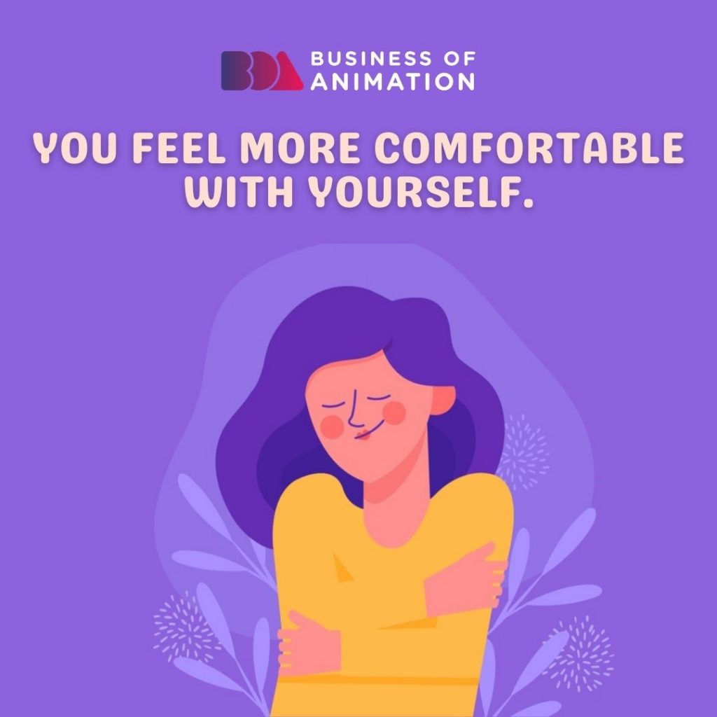 You Feel More Comfortable With Yourself