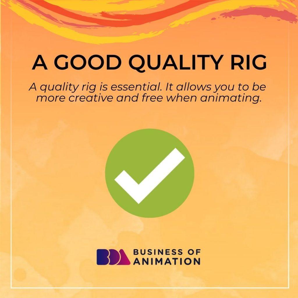 A Good Quality Rig