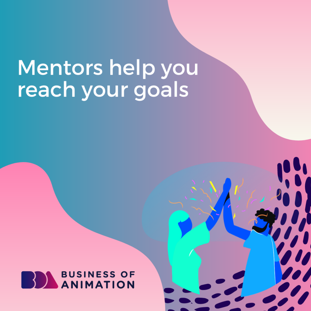 Mentors Help You Reach Your Goals