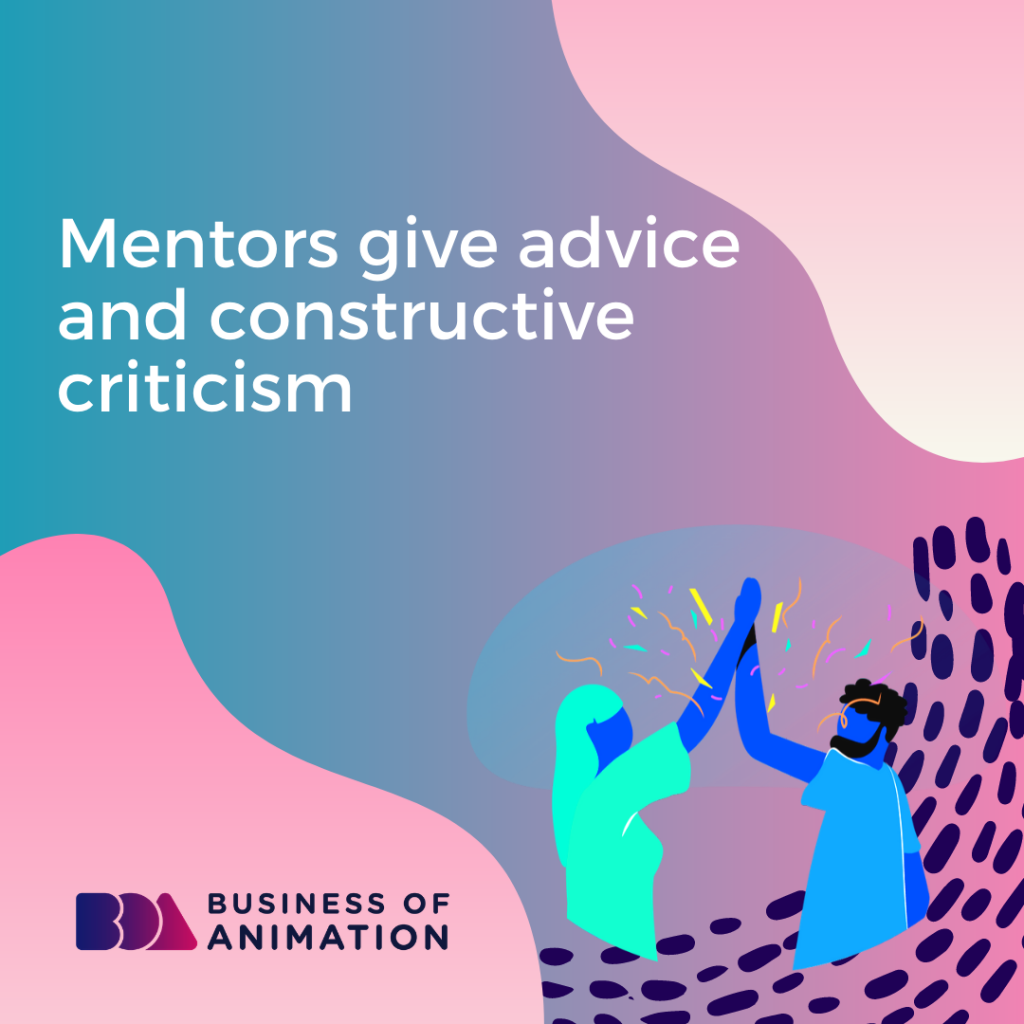 Mentors Give Advice and Constructive Criticism