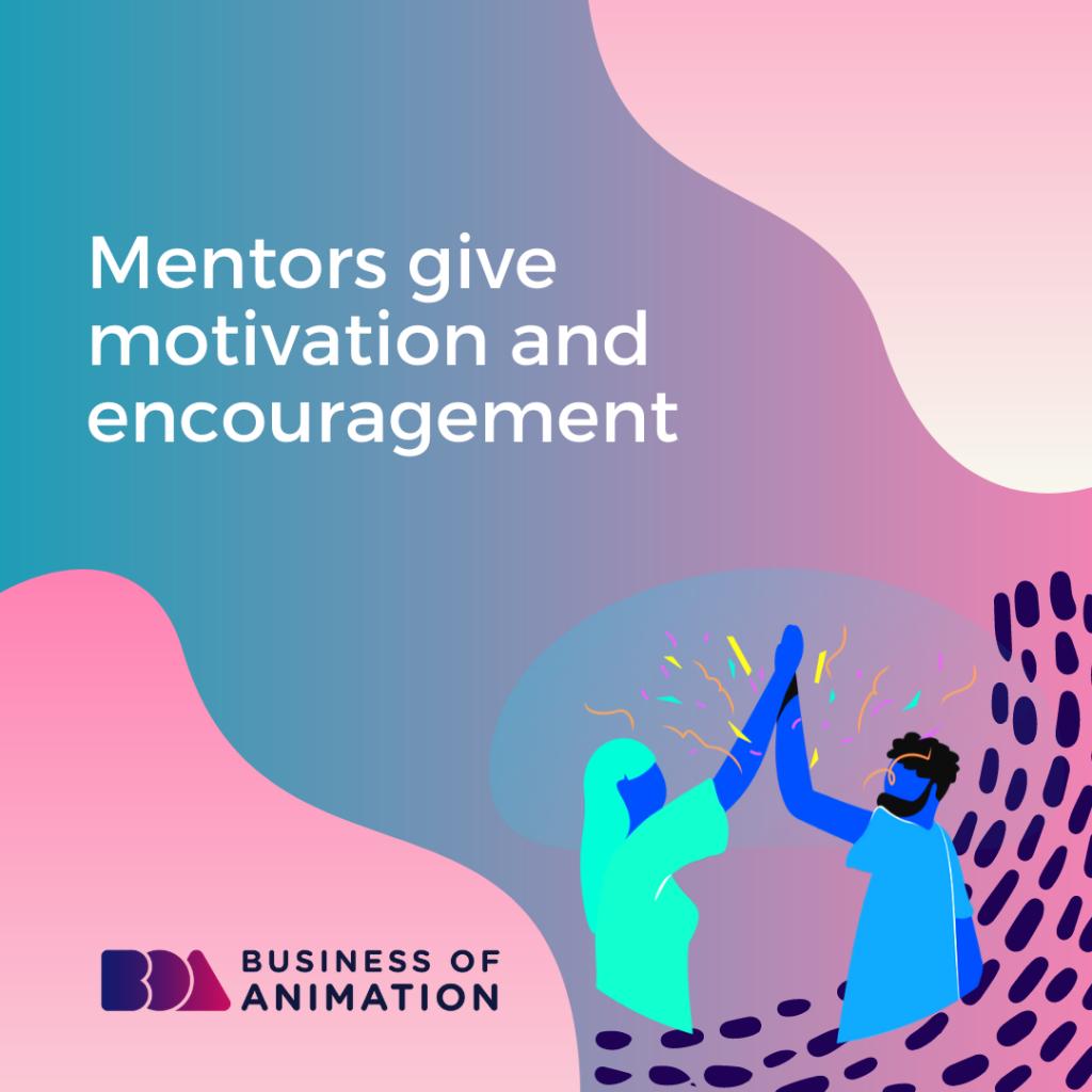 Mentors Give Motivation and Encouragement