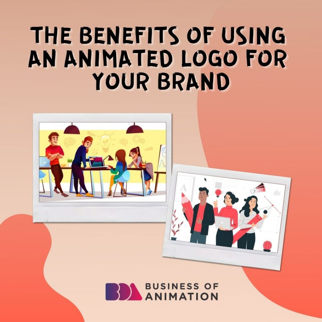 The Benefits of Using Animated Logo for Your Brand