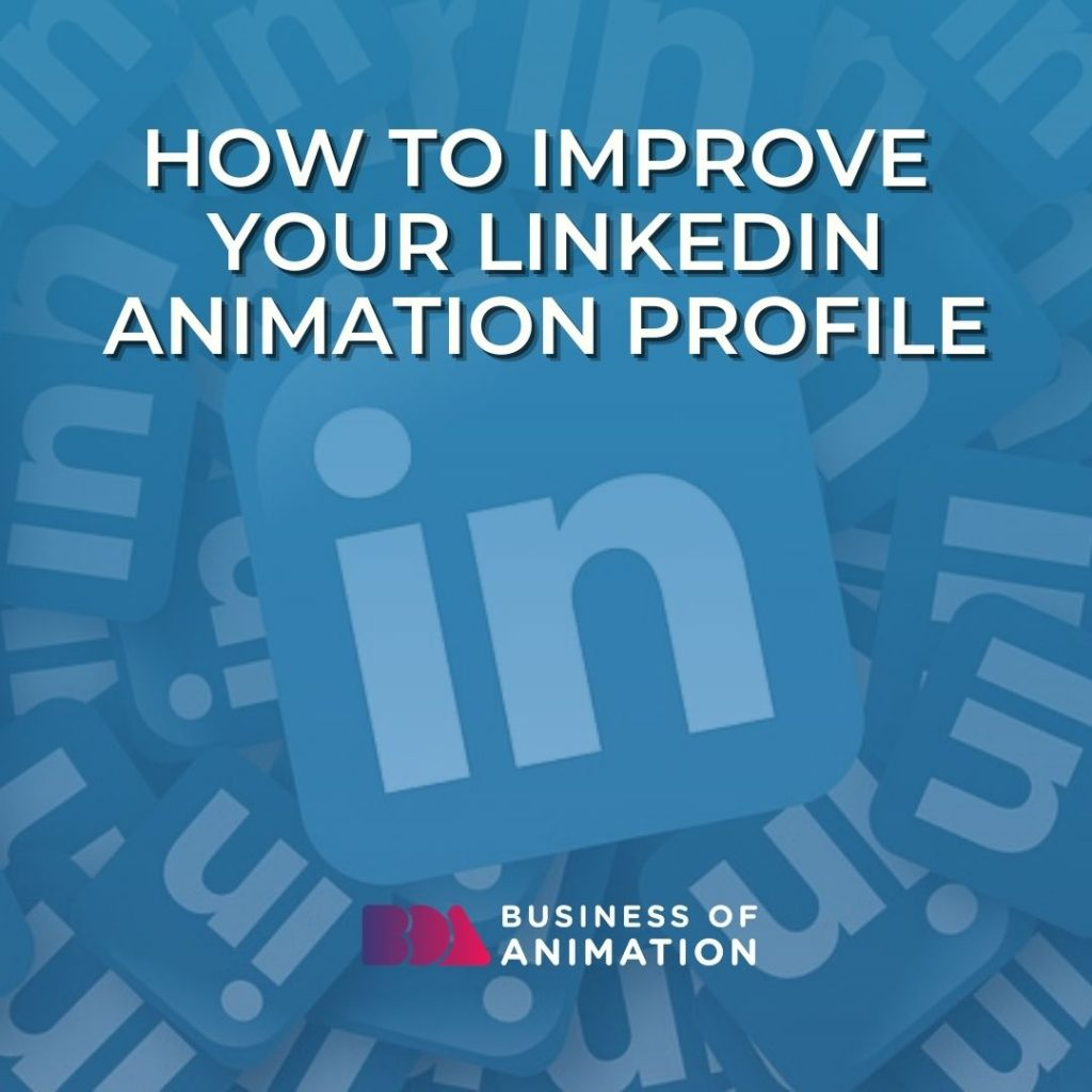 How to Improve Your Animation LinkedIn Profile
