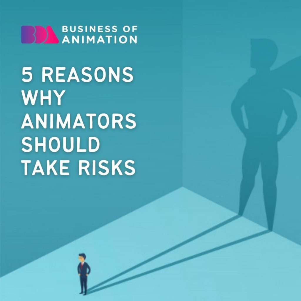 5 Reasons Why Animators Should Take Risks