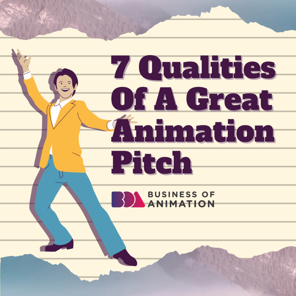 7 Qualities Of A Great Animation Pitch