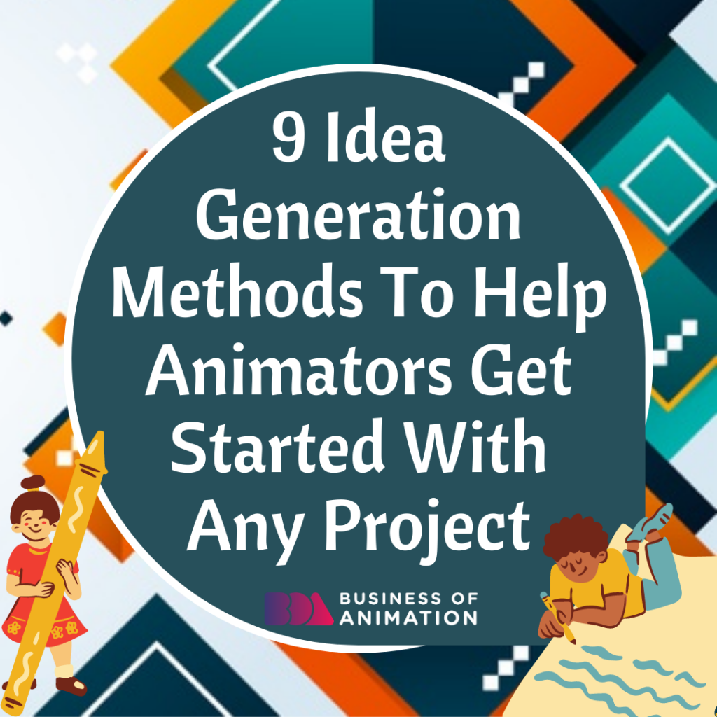 9 Idea Generation Methods To Help Animators Get Started With Any Project