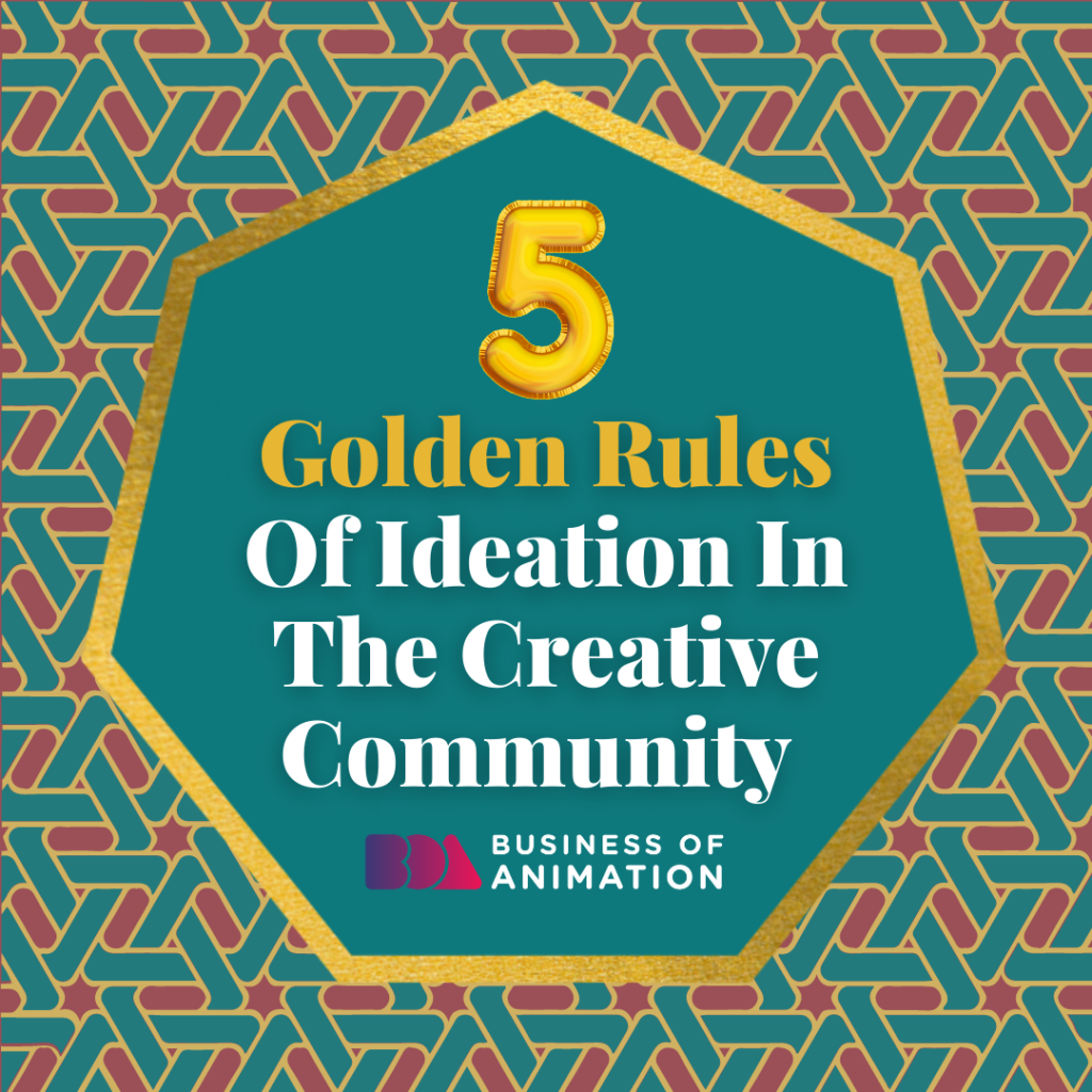 5 Golden Rules Of Ideation In The Creative Community