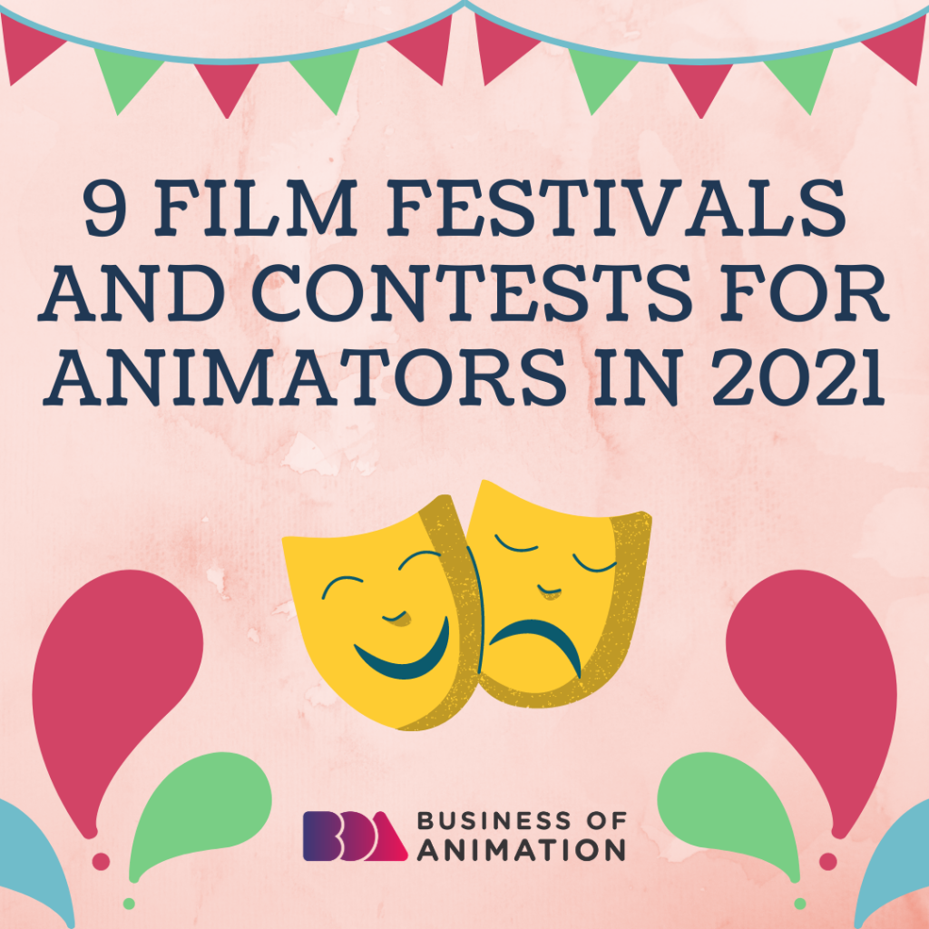 9 Film Festivals and Contests for Animators In 2021