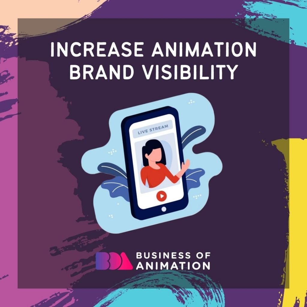 Increase animation brand visibility