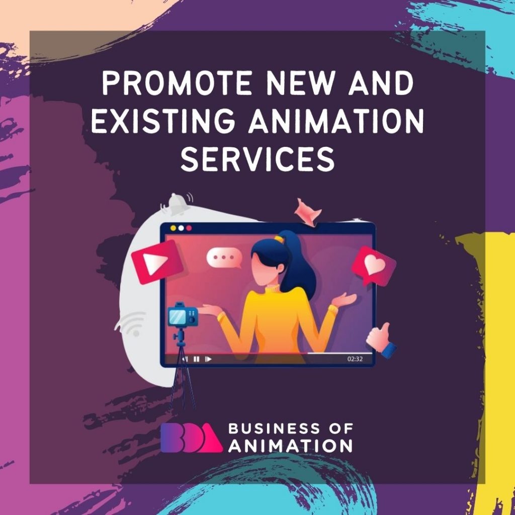 Promote new and existing animation services