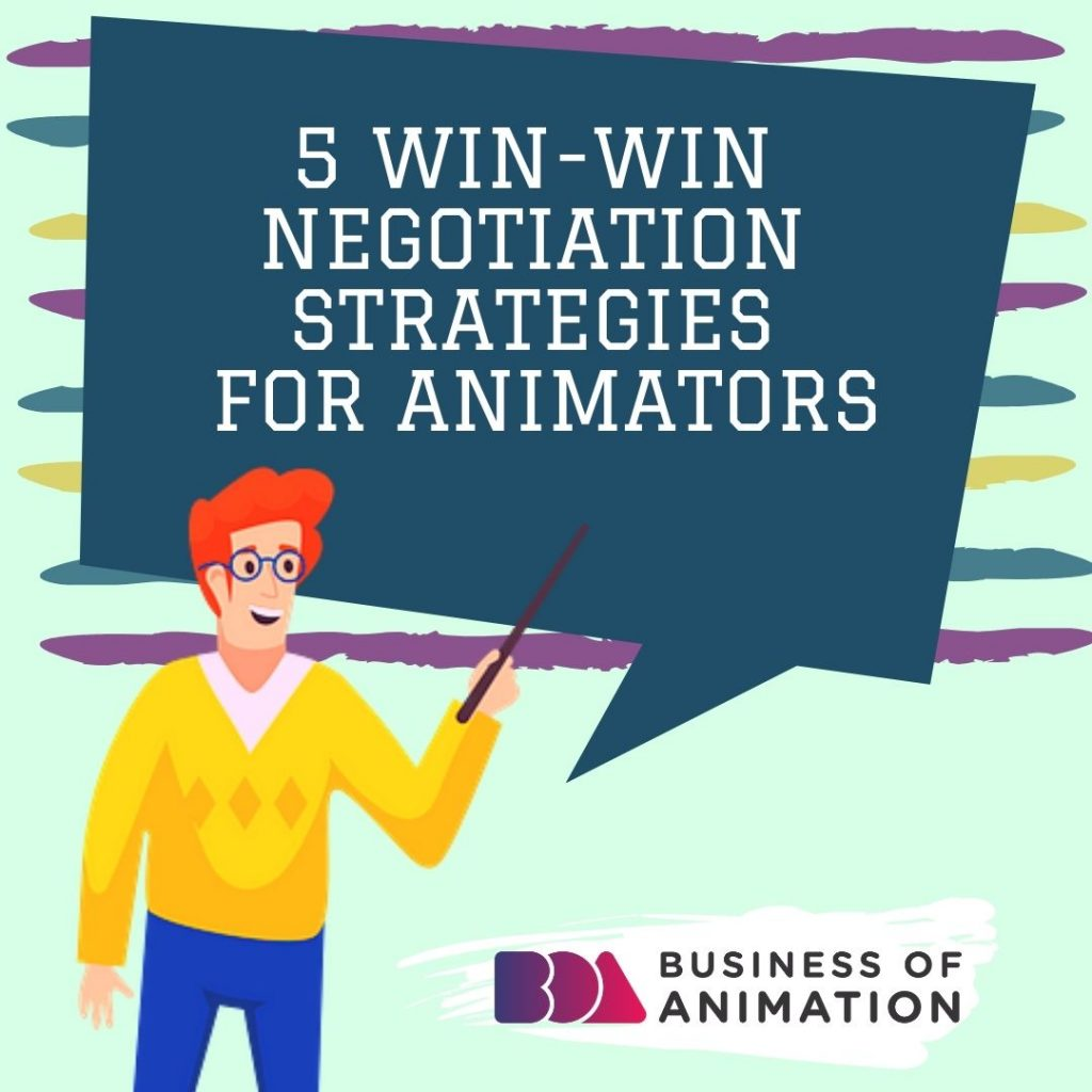 5 Win-Win Negotiation Strategies for Animators