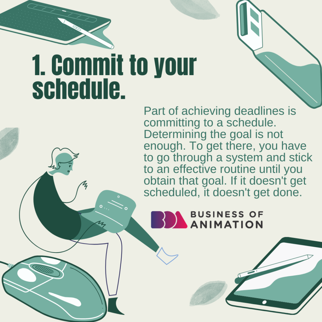 Commit to your schedule.