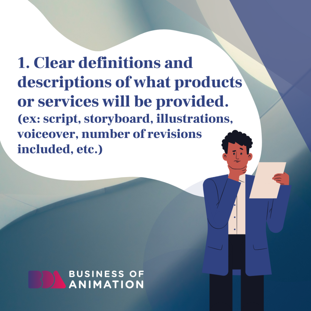 Clear definitions and descriptions of what products or services will be provided.