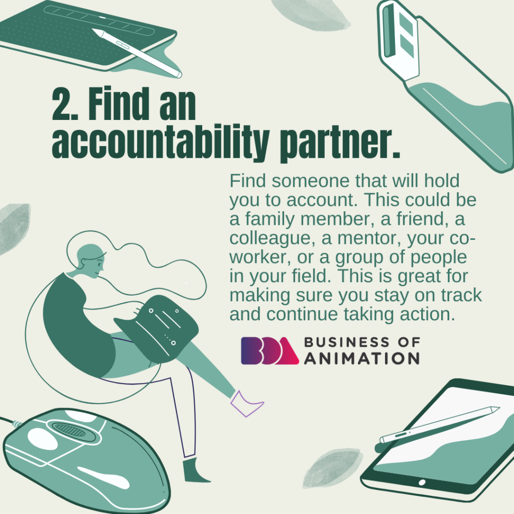 Find an accountability partner.