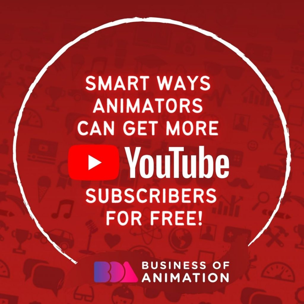 Smart Ways Animators Can Get More YouTube Subscribers for FREE!