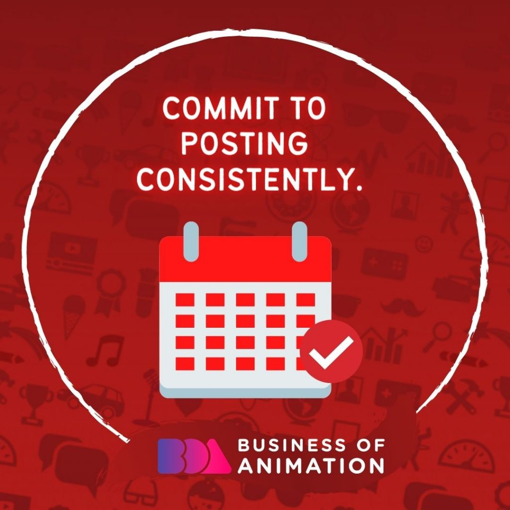 Commit to posting consistently.