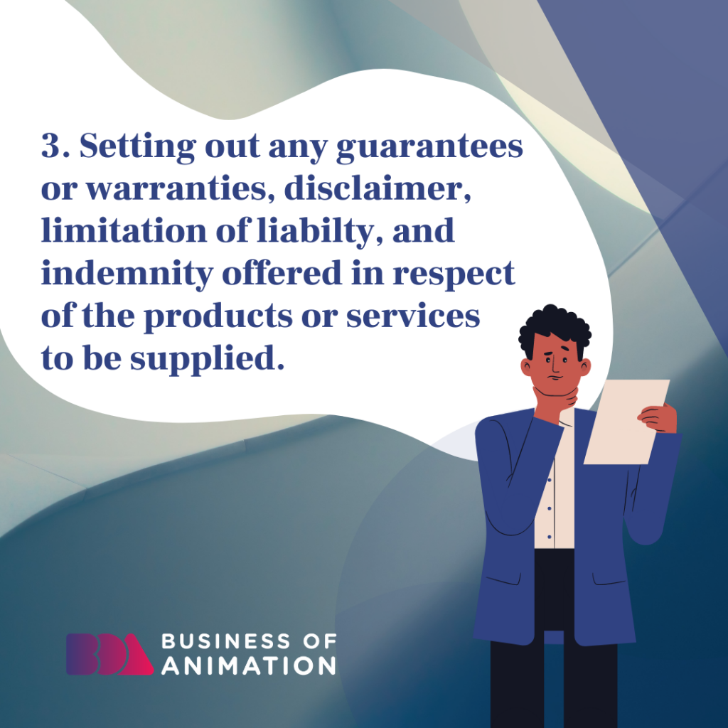 Setting out any guarantees or warranties, disclaimer, limitation of liability, and indemnity offered in respect of the products/services to be supplied.